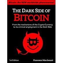 The Dark Side of Bitcoin: From the mechanisms of the Crypto-Currency to its criminal employment in the Dark Web